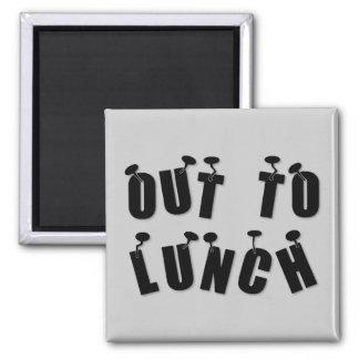 """""""Hacia fuera al almuerzo """" Imán Cuadrado"""