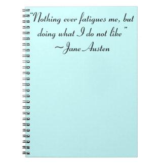 Haciendo lo que no tengo gusto de la cita de Jane Libro De Apuntes