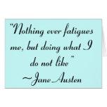 Haciendo lo que no tengo gusto de la cita de Jane Felicitación