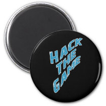 Hack The Game 2 Inch Round Magnet