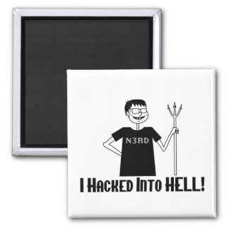 Hacked Into Hell Nerd Magnet