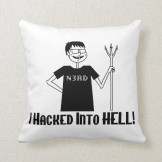 Hacked Into Hell Nerd Throw Pillows