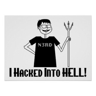 Hacked Into Hell Nerd Poster