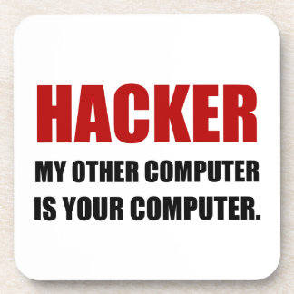 Hacker Other Your Computer Beverage Coaster