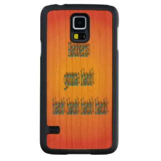 Hackers Gonna Hack Hack Hack Carved® Cherry Galaxy S5 Slim Case