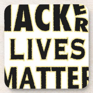 HACKerS LIVES MATTER (YaWNMoWeR) Beverage Coaster