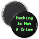 Hacking Is Not A Crime Fridge Magnets