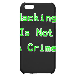 Hacking Is Not A Crime iPhone 5C Cases
