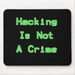Hacking Is Not A Crime Mouse Pads