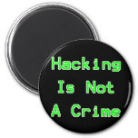 Hacking Is Not A Crime Refrigerator Magnet