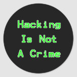 Hacking Is Not A Crime Round Sticker