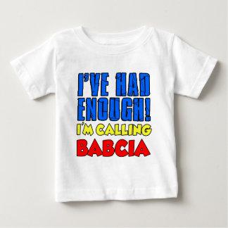 Had Enough Calling Babcia Baby T-Shirt