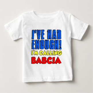 Had Enough Calling Babcia Infant T-shirt