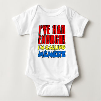 Had Enough Calling Memere Tee Shirt