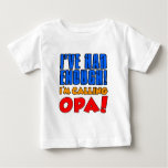 Had Enough Calling Opa T-shirt
