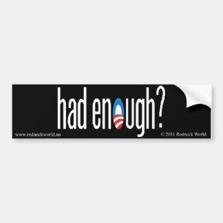 had enough? car bumper sticker