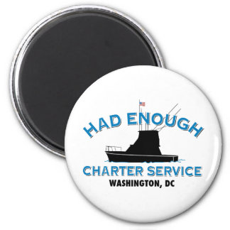 Had Enough Charter Service 2 Inch Round Magnet