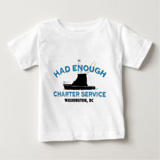 Had Enough Charter Service Baby T-Shirt