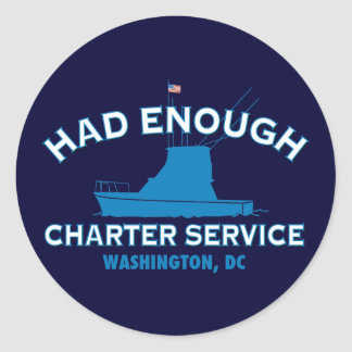 Had Enough Charter Service Classic Round Sticker