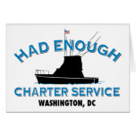 Had Enough Charter Service Greeting Cards