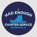 Had Enough Charter Service Round Sticker
