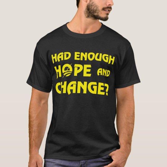 Had Enough Hope & Change? T-Shirt