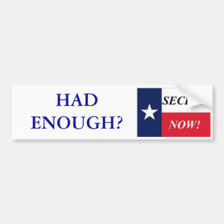 HAD ENOUGH? SECEDE NOW!- Custom 2 Bumper Sticker