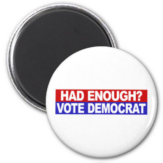 Had Enough Vote Democrat 2 Inch Round Magnet