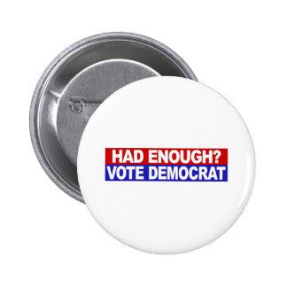 Had Enough Vote Democrat Button