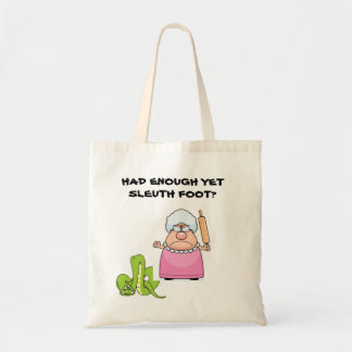 HAD ENOUGH YET SLEUTH FOOT? BUDGET TOTE BAG