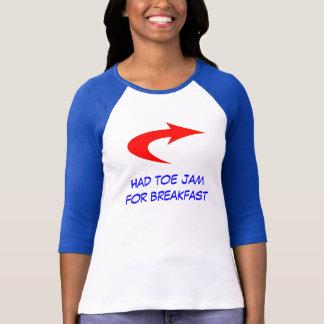 Had Toe Jam For Breakfast Tee Shirt