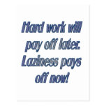 Had work will pay off later postcard