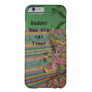 Hadomi hau nia rai Timor - Iphone6 Barely There iPhone 6 Case
