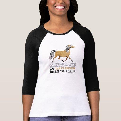 Haflingers Do It Better T Shirt