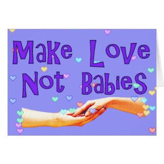 Haga a los bebés del amor no tarjeta de felicitación