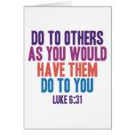Haga a otros pues usted hizo que hicieran a usted tarjeton