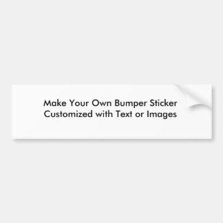 Haga a su propia pegatina para el parachoques pegatina de parachoque