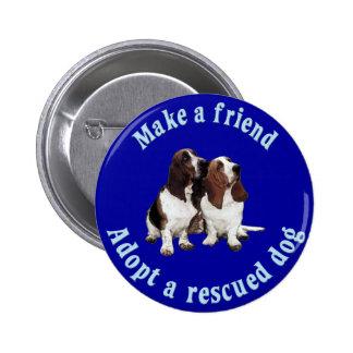 Haga a un amigo - Basset Hound Pin Redondo De 2 Pulgadas