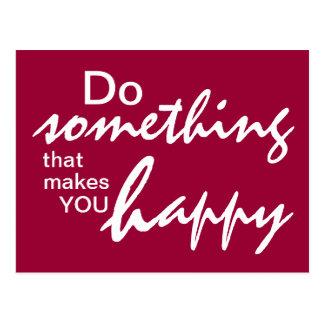 Haga algo que le hace feliz - de motivación postales