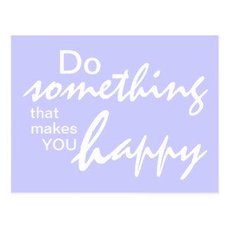 Haga algo que le hace feliz - P de motivación Tarjeta Postal