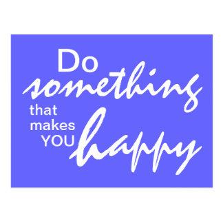 Haga algo que le hace feliz - P de motivación Tarjetas Postales