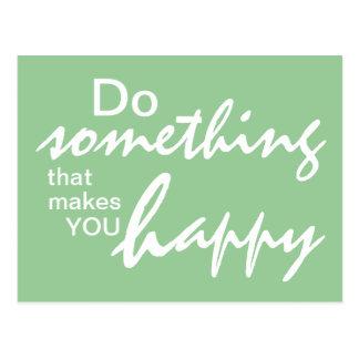 Haga algo que le hace feliz - P de motivación Postal