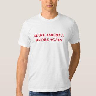 """""""Haga América rompió otra vez"""" el T de los hombres Camisas"""