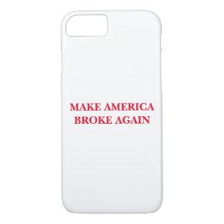 """""""Haga América rompió otra vez"""" la caja del iPhone Funda iPhone 7"""