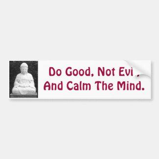 Haga bueno, no malvado, y calme la mente pegatina para auto