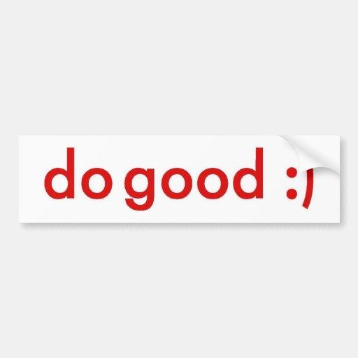 Haga bueno:) pegatina de parachoque