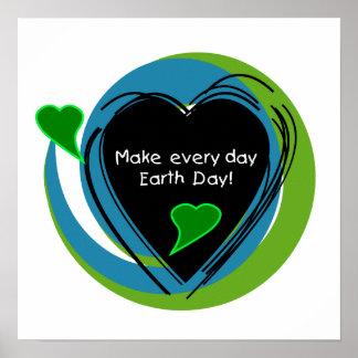Haga cada Día de la Tierra del día Posters