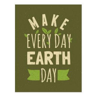 Haga cada Día de la Tierra del día Tarjetas Postales