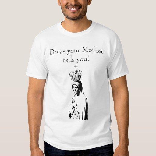 ¡Haga como su madre le dice! Playera