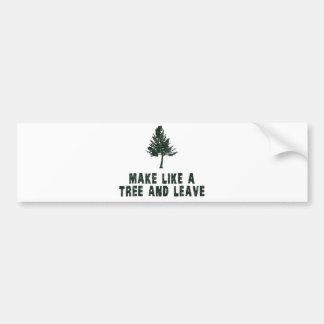 Haga como un árbol y váyase pegatina para auto